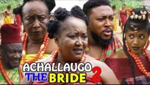 ACHALLA UGO The Bride SEASON 2 - 2019